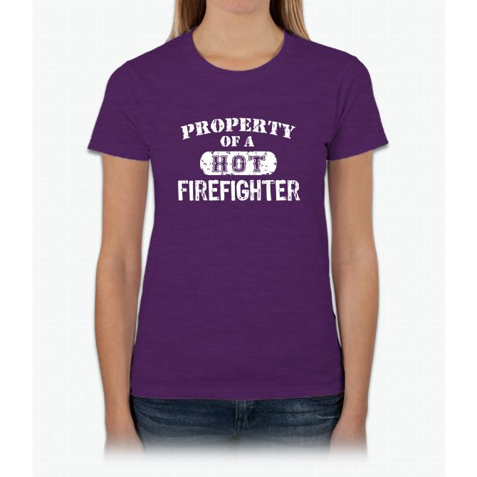 Property Of A Hot Firefighter Tee Womens T-Shirt