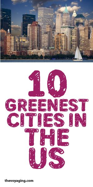 10 Greenest Cities In The US