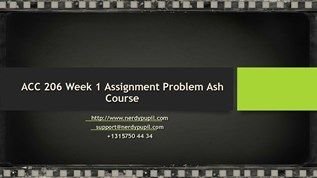 ACC 206 Week 1 Assignment Problem Ash Course