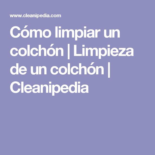 Cómo limpiar un colchón | Limpieza de un colchón | Cleanipedia