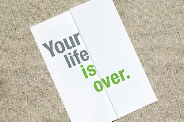 your life is over