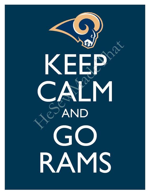Keep Calm and Go Rams Sports I like Pinterest La rams