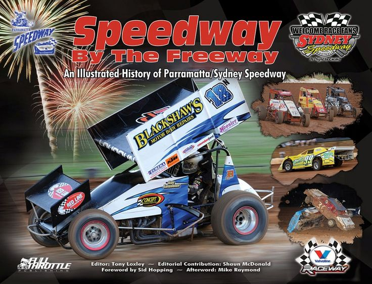 The 'Speedway by the Freeway' – An Illustrated History of Parramatta/Sydney Speedway/Valvoline Raceway