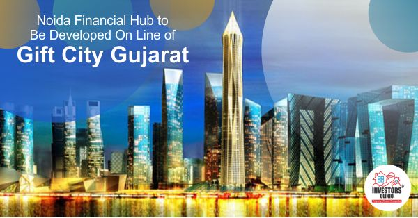 Uttar Pradesh chief minister, Akhilesh Yadav declared his ambitions of developing Noida as an international finance hub. Mr. Yadav has pitched the city as the ideal investment destination with several development and infrastructure projects underway. http://www.investors-clinic.com/blog/noida-financial-hub-developed-gift-city-gujarat/