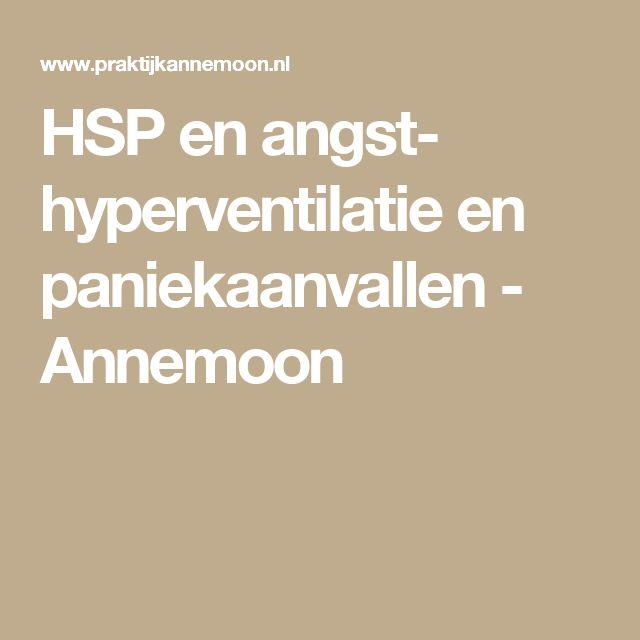 HSP en angst- hyperventilatie en paniekaanvallen - Annemoon
