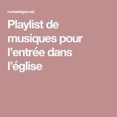 Playlist de musiques pour l'entrée dans l'église