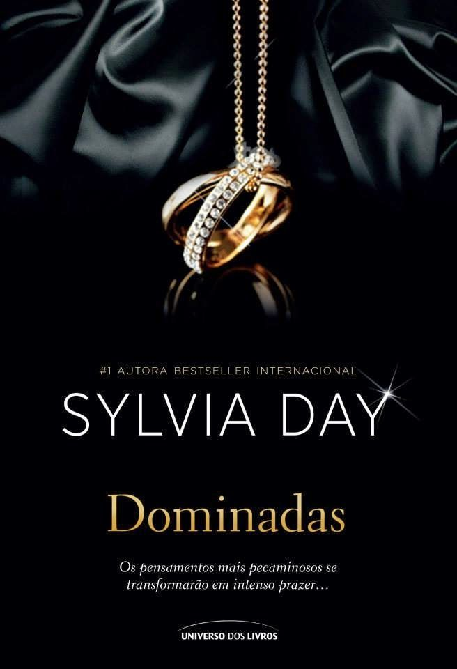 Dominadas (Scandalous Liaisons) – Sylvia Day – #Resenha | O Blog da Mari