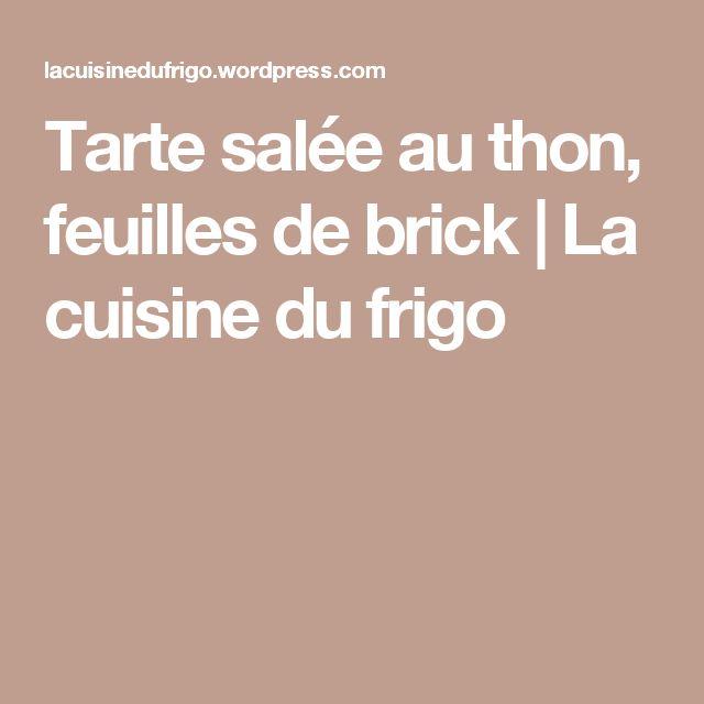 Tarte salée au thon, feuilles de brick | La cuisine du frigo
