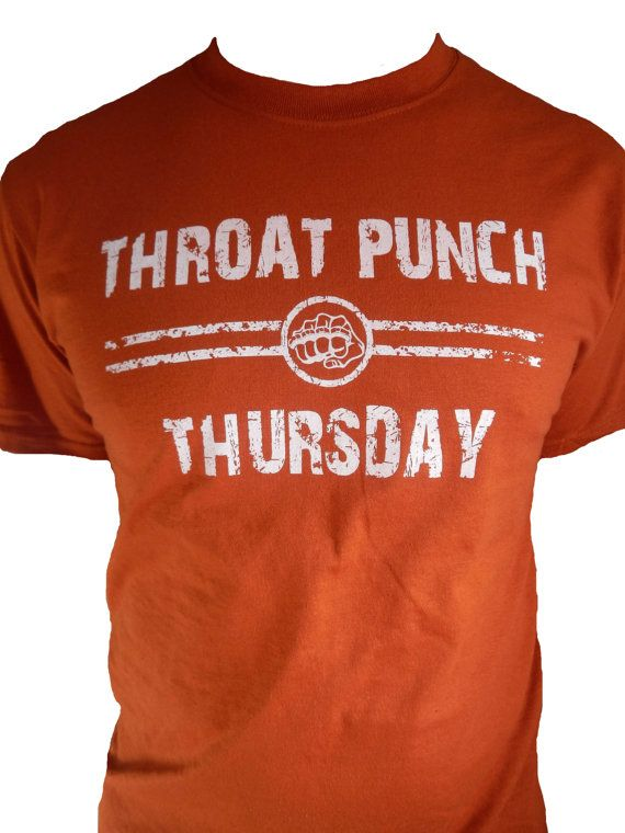 Throat Punch Thursday t-shirt for men and women by NandOutTees