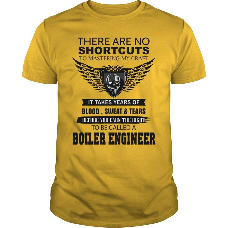 BOILER ENGINEER There Are No Shortcuts To Mastering My Craft T-Shirts, Hoodies. Check Price Now ==► https://www.sunfrog.com/Jobs/BOILER-ENGINEER-There-Are-No-Shortcuts-To-Mastering-My-Craft-Yellow-Guys.html?id=41382