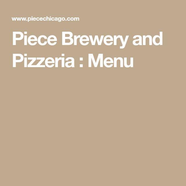 Piece Brewery and Pizzeria : Menu