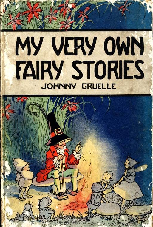 1917 Johnny Gruelle ~ My Own Fairy Stories