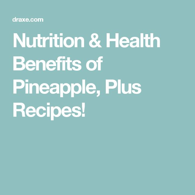 Nutrition & Health Benefits of Pineapple, Plus Recipes!