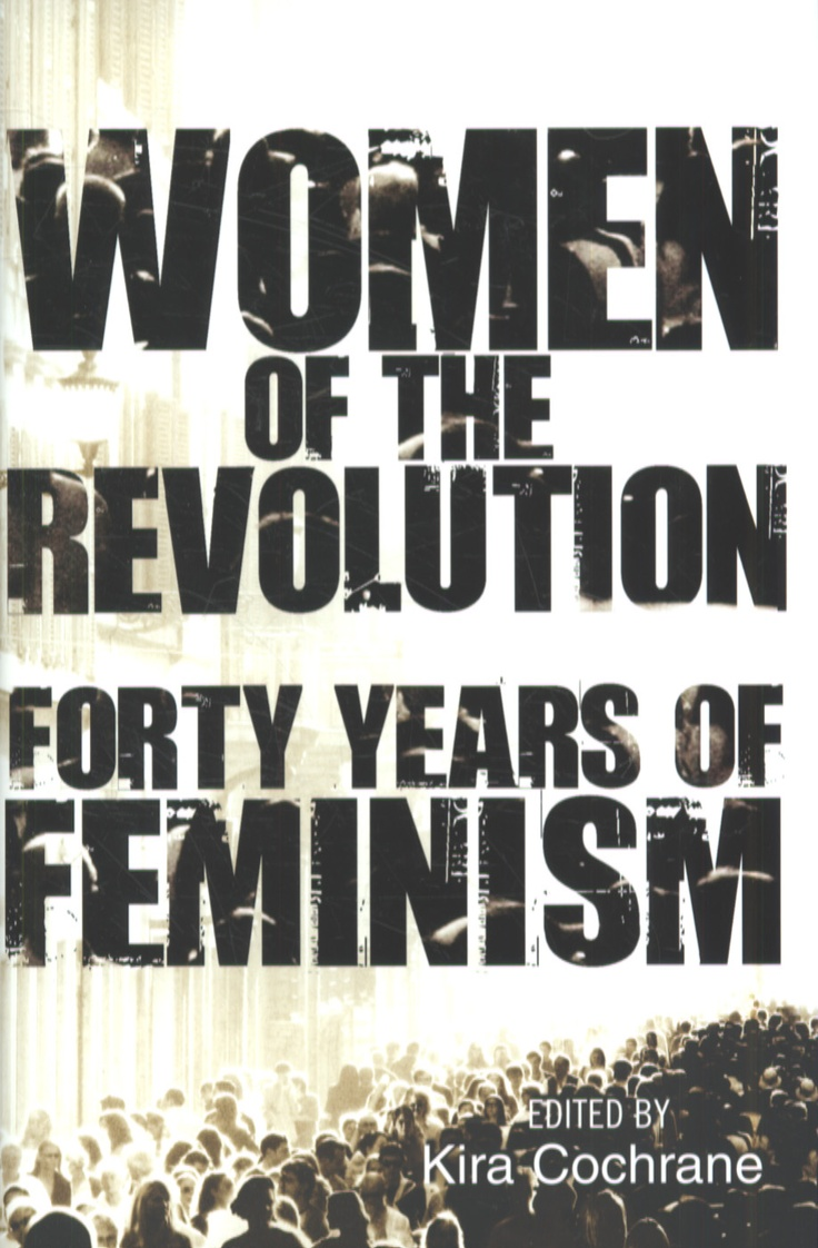 005 Women of the Revolution Forty Years of Feminism, edited