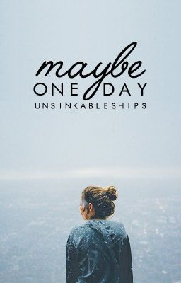 Maybe One Day is a story not to be missed. #wattpad  [COMPLETED]