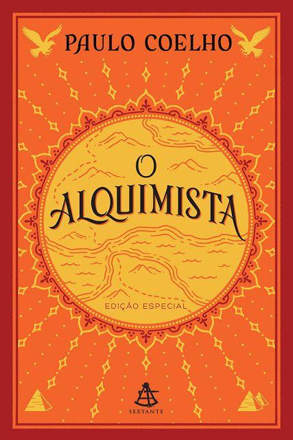 Saleta de Leitura: O ALQUIMISTA DE PAULO COELHO - Edição Especial da Editora Sextante