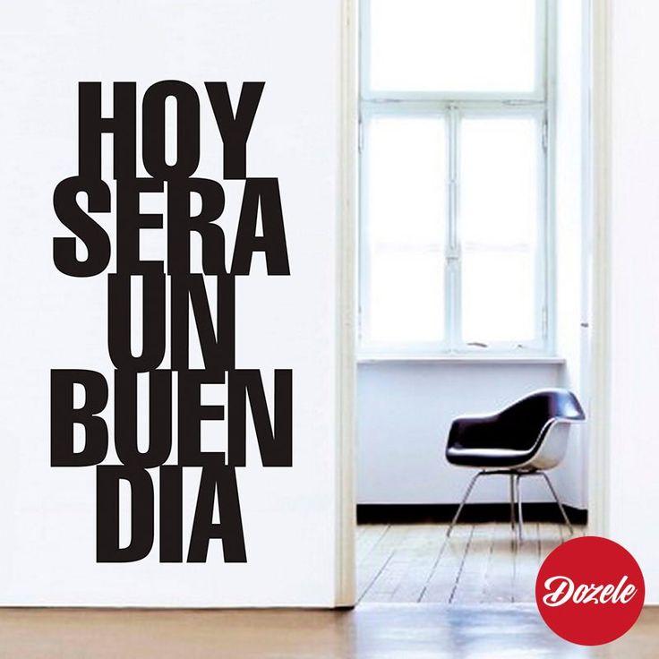 Vinilos Decorativos Frases Hoy Sera Un Buen Dia #VinilosDecorativos #VinilosFrases #HoySeraUnBuenDia #Dozele