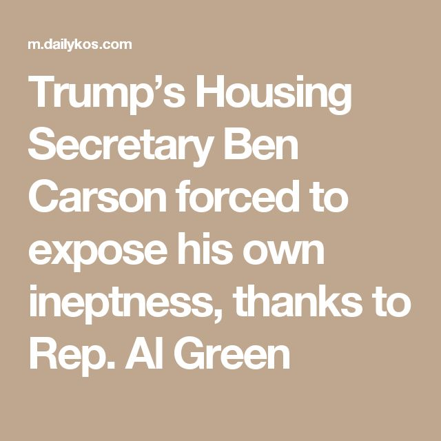 Trump's Housing Secretary Ben Carson forced to expose his own ineptness, thanks to Rep. Al Green
