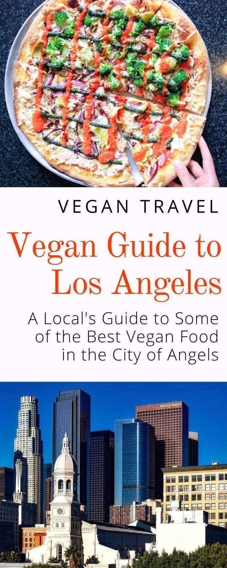 The Best Vegan Food In Los Angeles A Local S Guide Vegan Travel Vegan Restaurants Los Angeles Best Vegan Restaurants