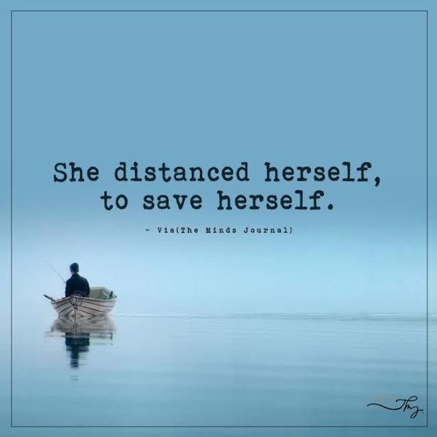 She distanced herself - http://themindsjournal.com/she-distanced-herself/