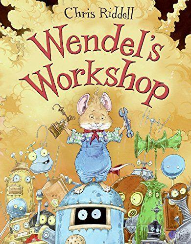 Wendel's Workshop by Chris Riddell