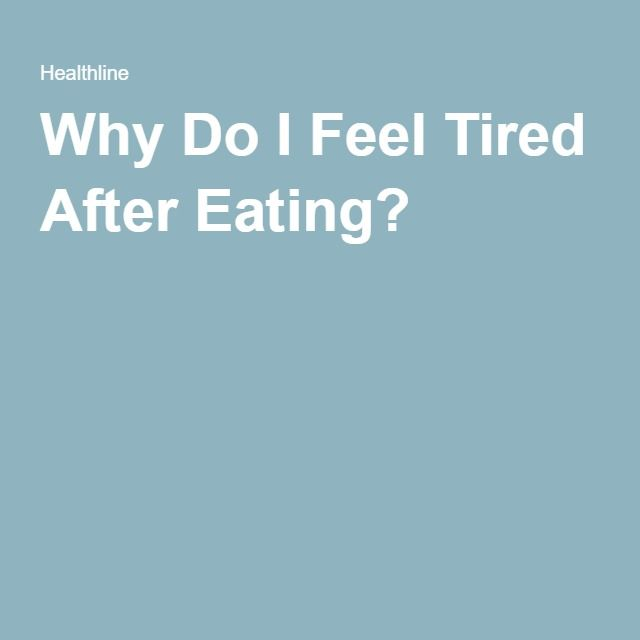 Why Do I Feel Tired After Eating?