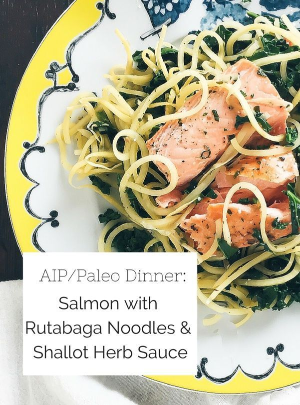 AIP/Paleo Meal: Salmon with Rutabaga Noodles & Shallot Herb Sauce (only takes 30 minutes to make)