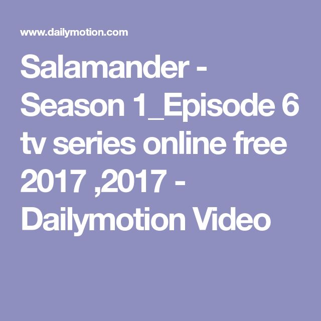 Salamander - Season 1_Episode 6 tv series online free 2017 ,2017 - Dailymotion Video