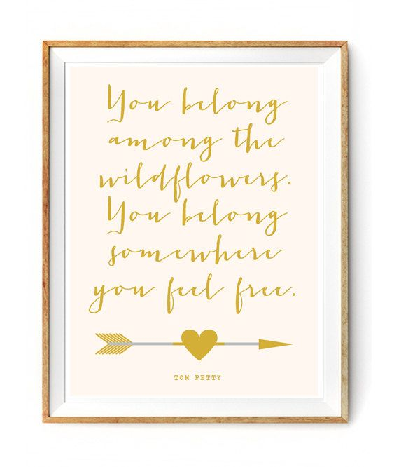 You Belong Among the Wildflowers Quote by Tom Petty by FloralPhilosopher, $5.00