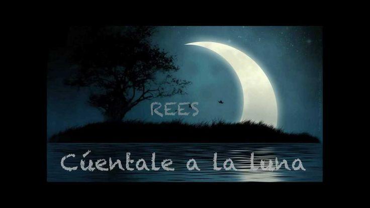 Rees- Cuentale a la luna