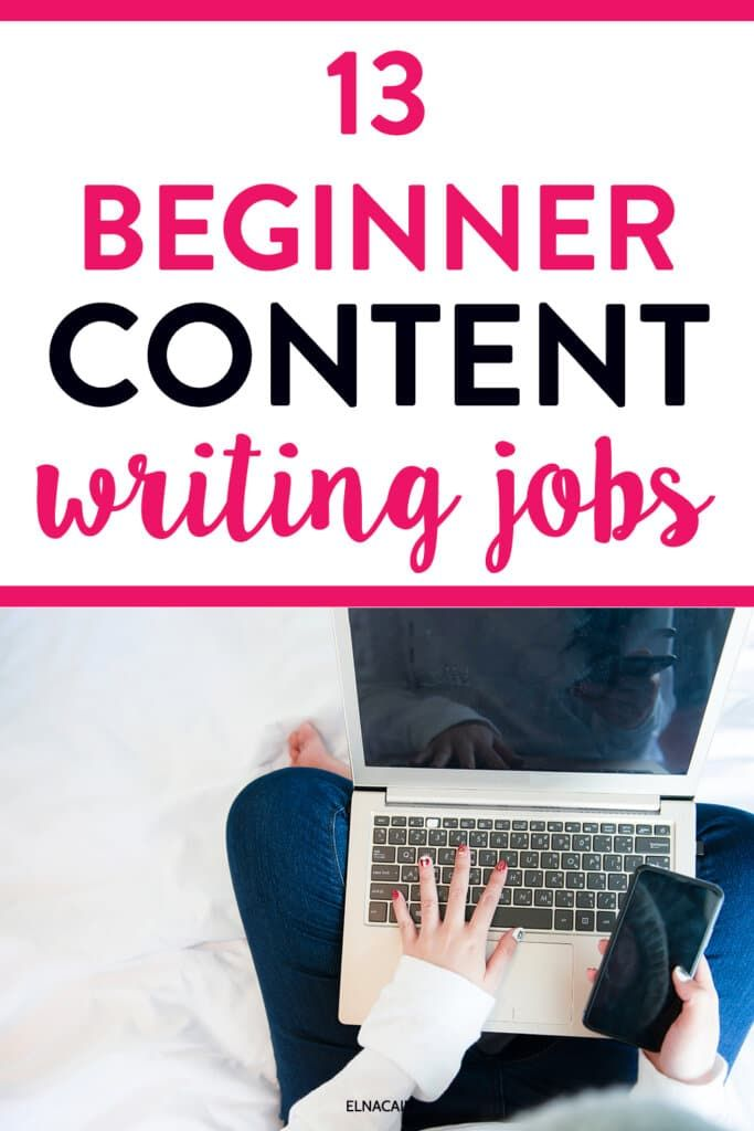 13 Content Writing Jobs For Complete Beginners Elna Cain In 2020 Writing Jobs Online Writing Jobs Content Writing