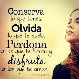 Conserva, Olvida, Perdona y, sobre todo, Disfruta a l@s que TE AMAN pues..by @cmctin