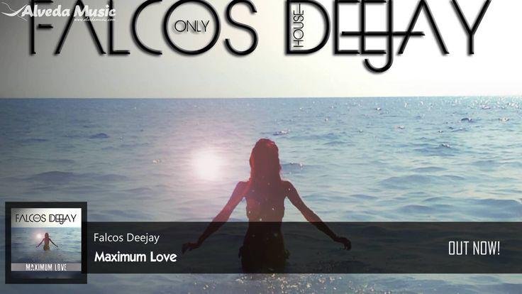 Falcos Deejay - Maximum Love   SUMMER HIT 2014 - 2015