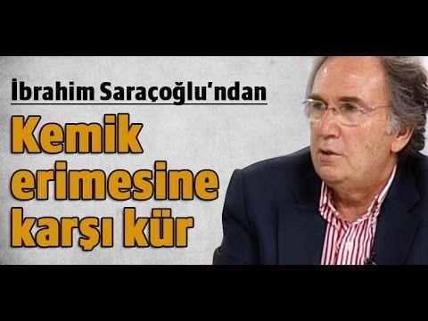 İbrahim Saraçoğlu - Kemik erimesine karşı kür - YouTube
