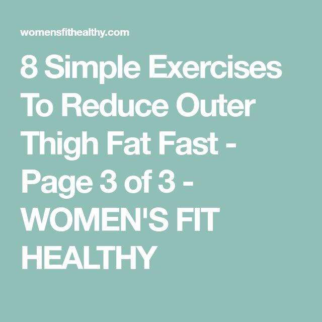 8 Simple Exercises To Reduce Outer Thigh Fat Fast - Page 3 of 3 - WOMEN'S FIT HEALTHY