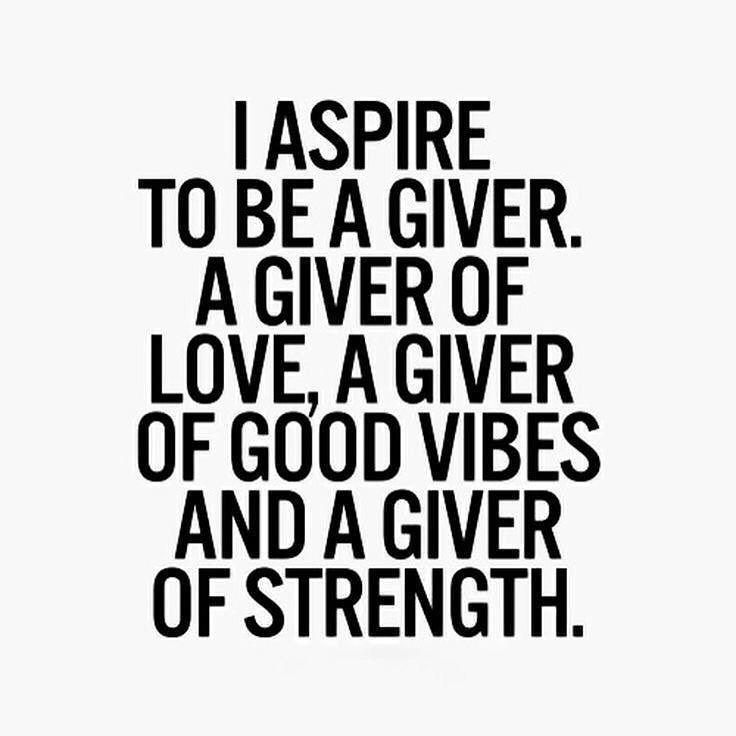 Aspiring giver always