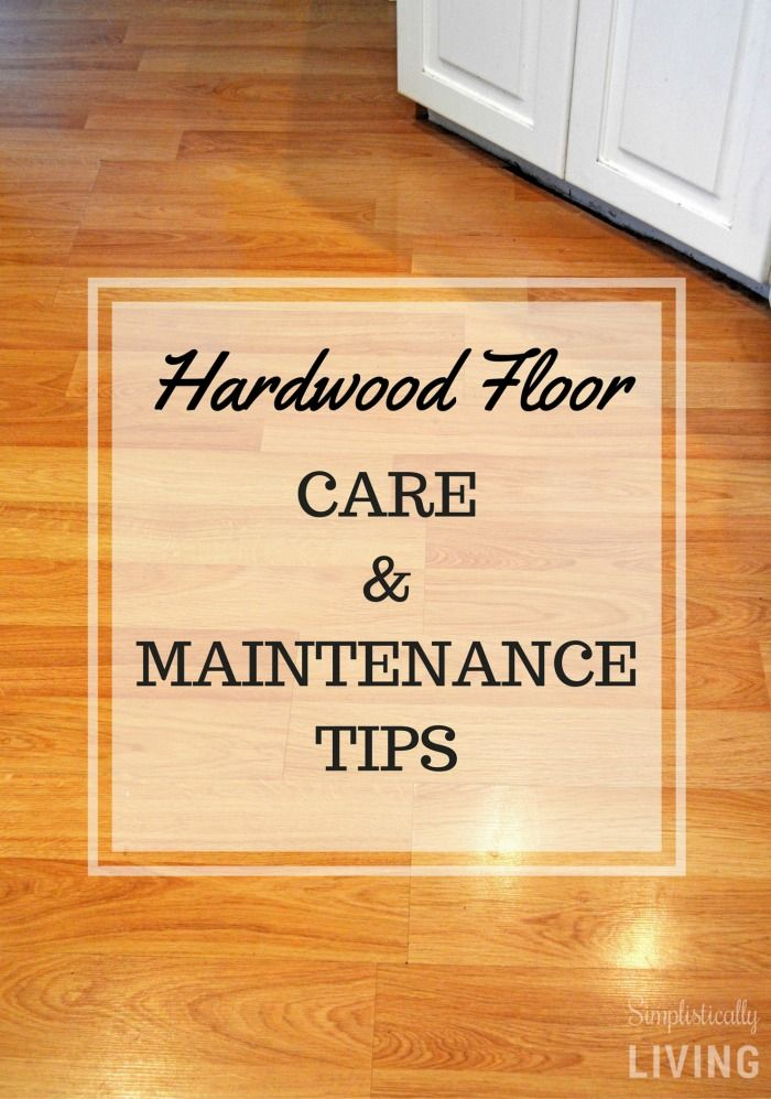Hardwood Floor Care & Maintenance Tips via @simplistcliving