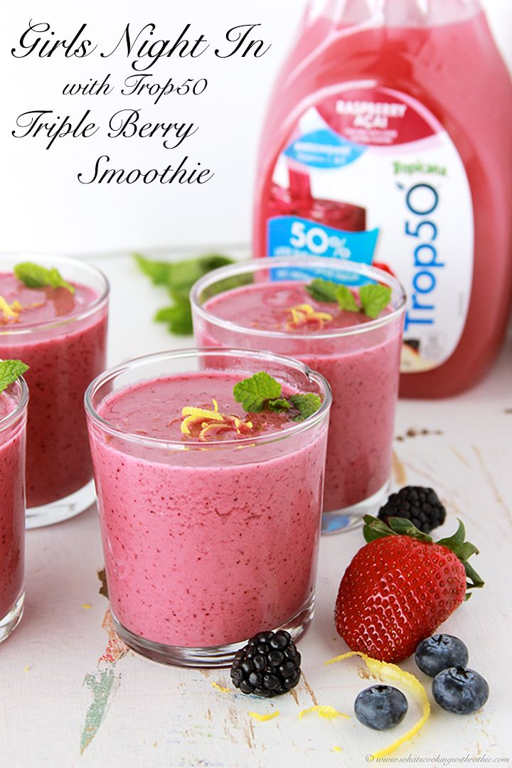 Girls Night In with Trop50 Triple Berry Smoothie and inspiring ideas for your next girls night! by www.whatscookingwithruthie.com #smoothie #recipe #GirlsNightIn