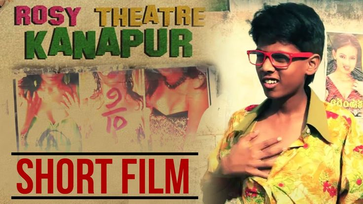 Real Indian Film ,Rosy Theatre, Kanapur - Set in the 1980s,WHEN INTERNET IS NOT THERE IN INDIA, a film about a young boy's adventures as he tries to see his first porn film - directed by award winning filmmaker Bobby Rao Kanaparthi