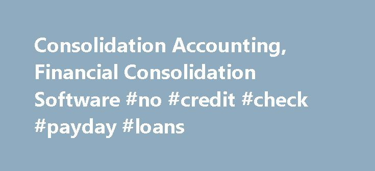 Consolidation Accounting, Financial Consolidation Software #no #credit #check #payday #loans http://loan-credit.remmont.com/consolidation-accounting-financial-consolidation-software-no-credit-check-payday-loans/  #consolidation # Multi-Entity and Global Consolidations Making growth easier Intacct makes it easy to manage the financials for multiple locations and entities, whether your business structure is simple or complex, domestic or global. With Intacct, you can automate activities…