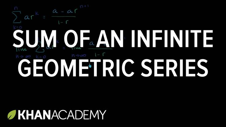 Sum of an infinite geometric series | Sequences, series and induction | ...