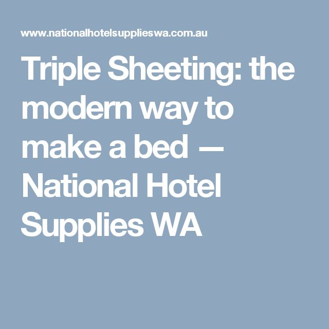 Triple Sheeting: the modern way to make a bed — National Hotel Supplies WA