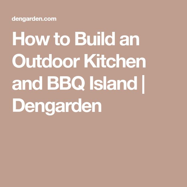how to build outdoor island kitchen