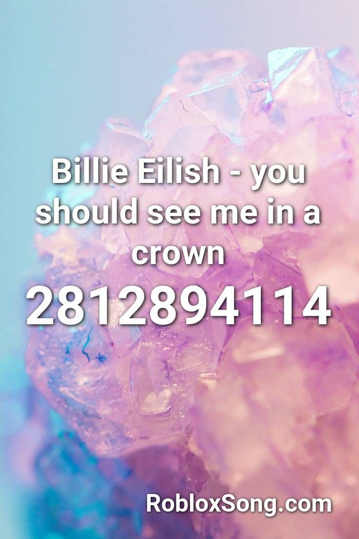 Helicopter Sound Roblox Id Billie Eilish You Should See Me In A Crown Roblox Id Roblox Music Codes In 2020 Billie Eilish Billie Roblox