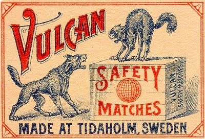 "Vintage matchbox label (Sweden). Interesting adaptation of an ad from Honest Scrap Chewing Tobacco (Middletown, Ohio), titled ""An Everyday Scrap"", 1910. To advertise its product, the P. Lorillard Co. sent a framed lithograph to tobacco shops along with a booklet telling the story of the feline-canine scrap, which the cat eventually won (of course)! [KT]"