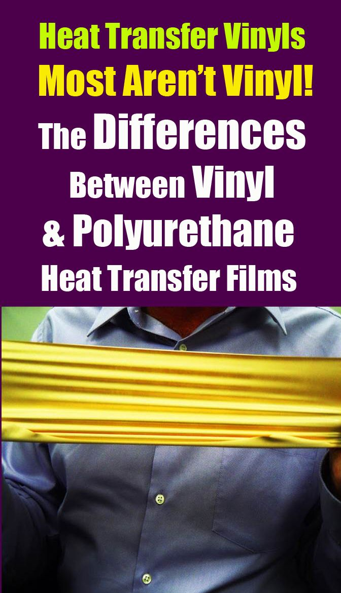 Many Heat Transfer Vinyl Films Are Not Vinyl At All Most Of These Films Are Polyurethane Or A Polyurethane Blend Lear Vinyl Heat Transfer Vinyl Polyurethane