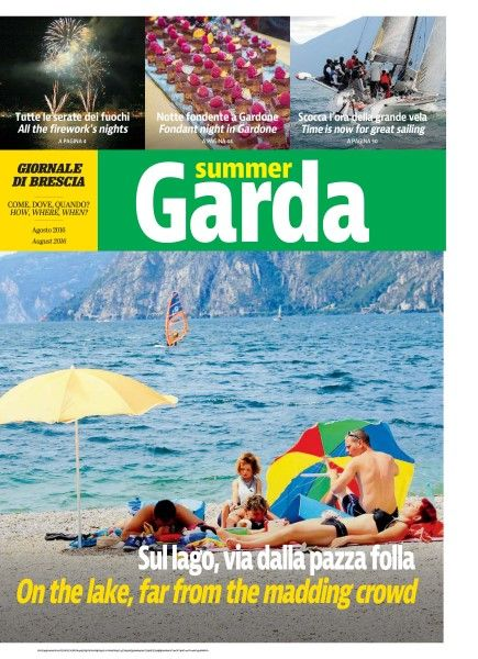 On The lake, far from the madding crowd  Don't worry! If you missed the Augustissue of the Giornale Di Brescia's Summer Garda magazine…
