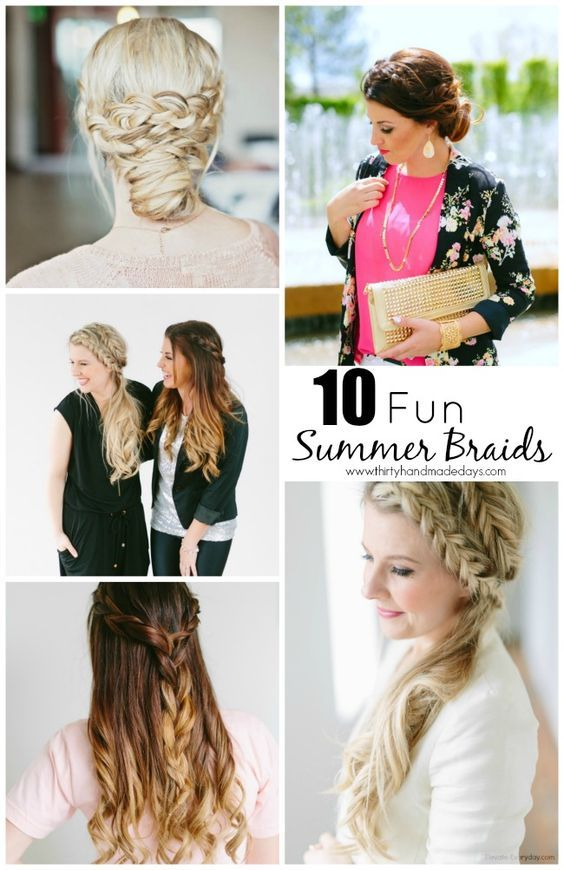 10 fun summer braids. Love these hairstyles!