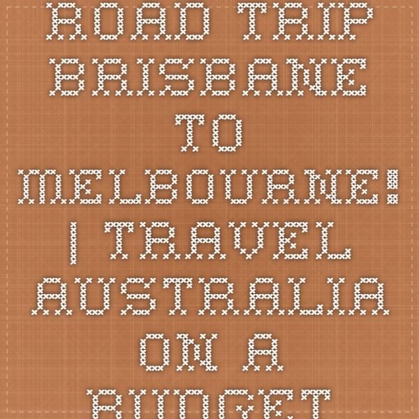 Road Trip - Brisbane to Melbourne! | Travel Australia on a Budget