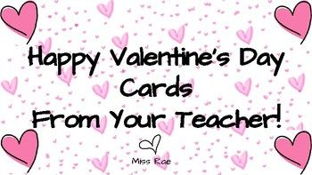 Happy Valentine's Day Cards from Your Teacher offers SIX different card sayings for differentiation!  -Happy Valentines Day-Youre a treat to have in class!-Youre sweet!- I heart (said with an image of a heart) having you in class!- You are all write! - PERFECT for ELA teachers!-Youre out of this world! - IDEAL for Science teachers!Happy Valentine's Day Cards from Your Teacher has TWO options!